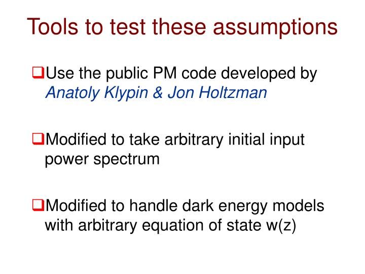 Tools to test these assumptions