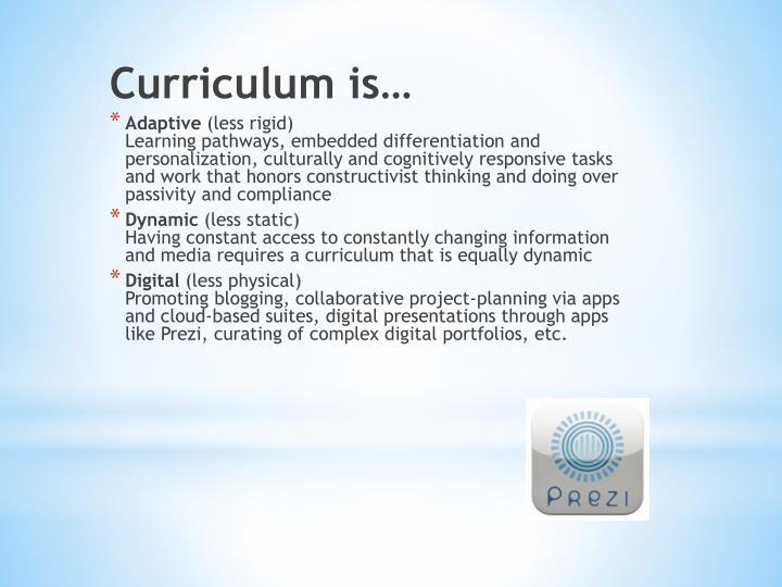 Curriculum is…