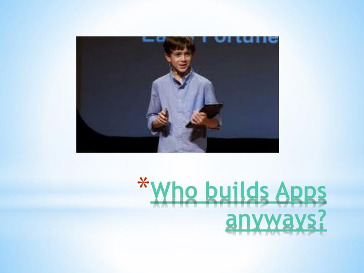 Who builds Apps anyways?