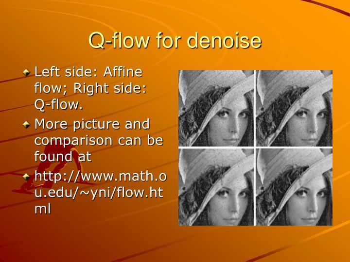 Q-flow for denoise