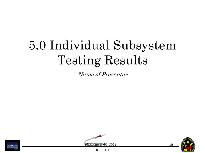 5.0 Individual Subsystem Testing Results