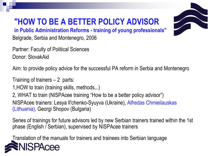 """HOW TO BE A BETTER POLICY ADVISOR"