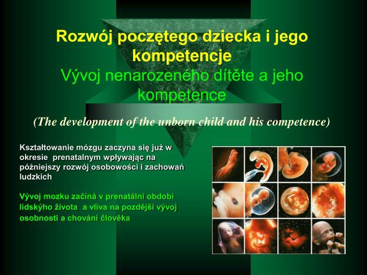 Kształtowanie mózgu zaczyna się już w okresie  prenatalnym wpływając na późniejszy rozwój osobowości i zachowań ludzkich