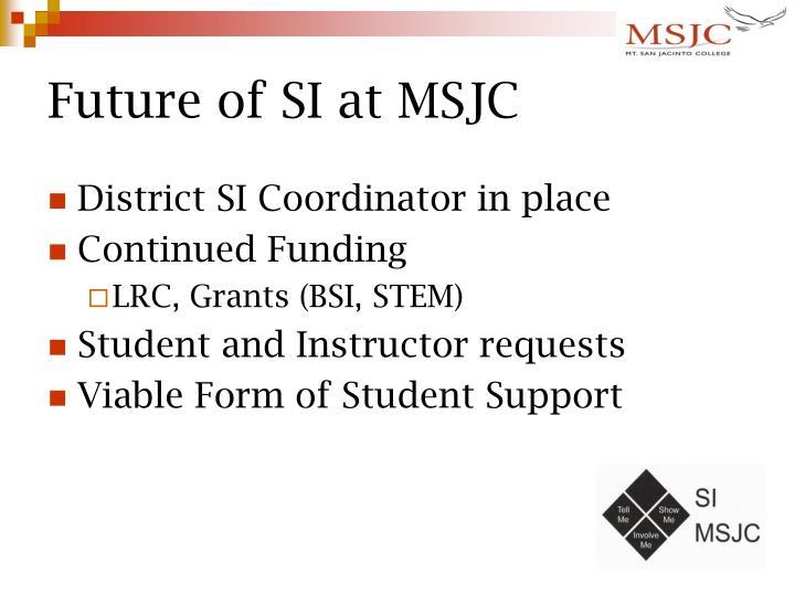 Future of SI at MSJC