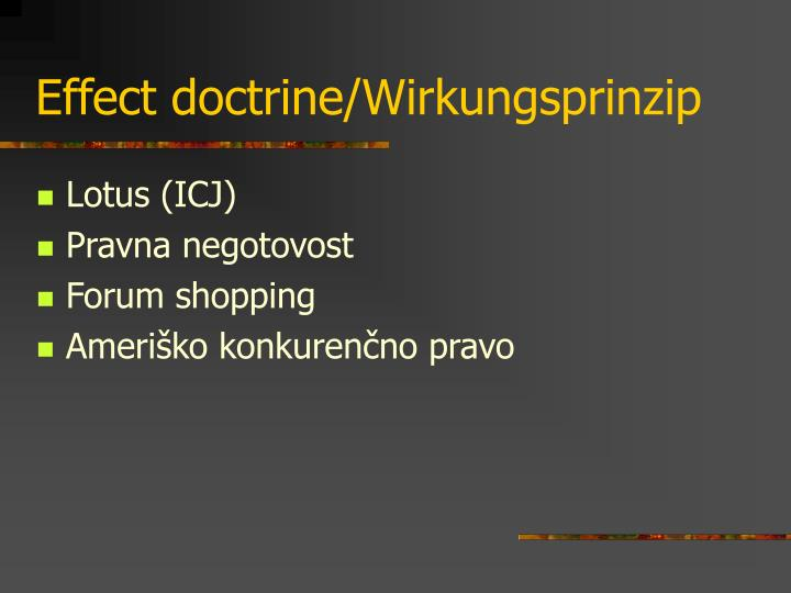 Effect doctrine/Wirkungsprinzip