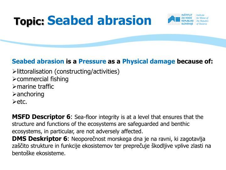 Seabed abrasion