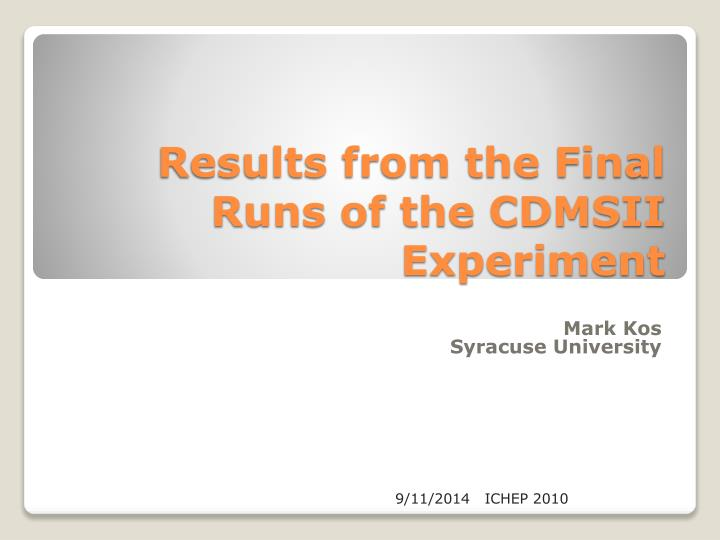 Results from the final runs of the cdmsii experiment
