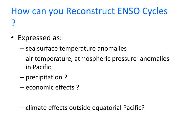 How can you Reconstruct ENSO Cycles ?