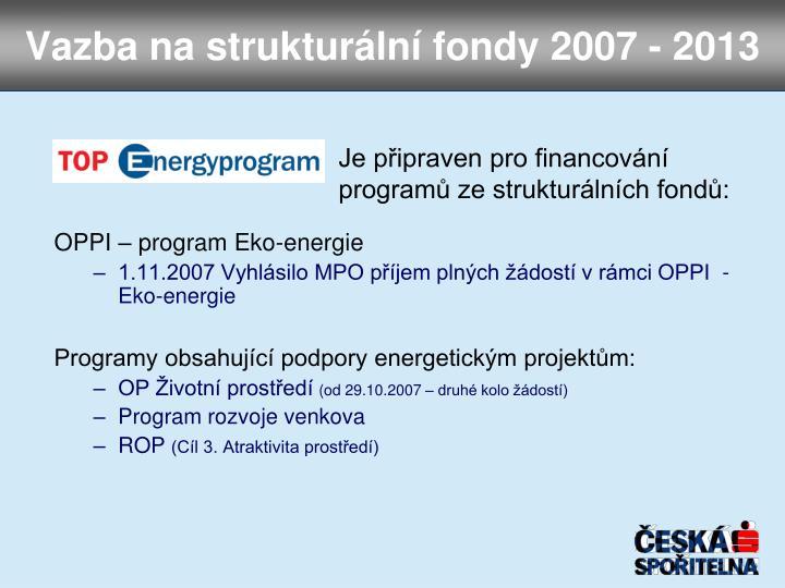 Vazba na strukturální fondy 2007 - 2013