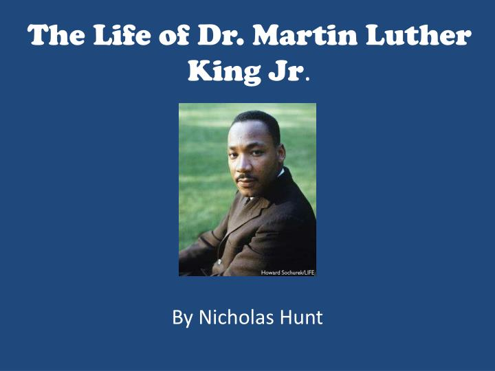 The life of dr martin luther king jr