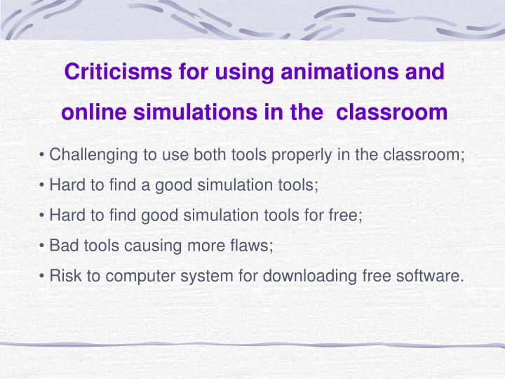 Criticisms for using animations and online simulations in the  classroom