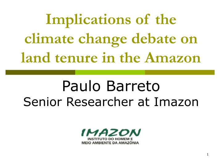 Implications of the climate change debate on land tenure in the amazon