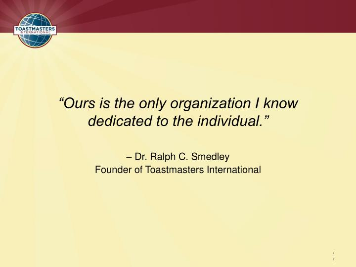 """Ours is the only organization I know"