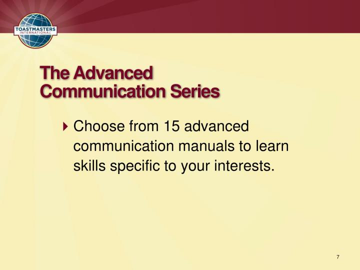 Choose from 15 advanced communication manuals to learn skills specific to your interests.