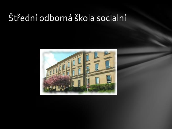 Štřední odborná škola socialní