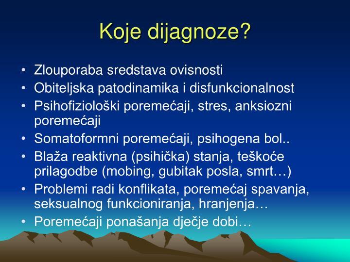 Koje dijagnoze?