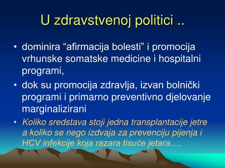 U zdravstvenoj politici ..