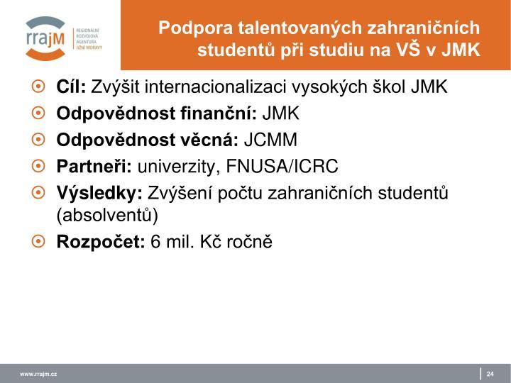 Podpora talentovaných zahraničních studentů při studiu na VŠ v JMK