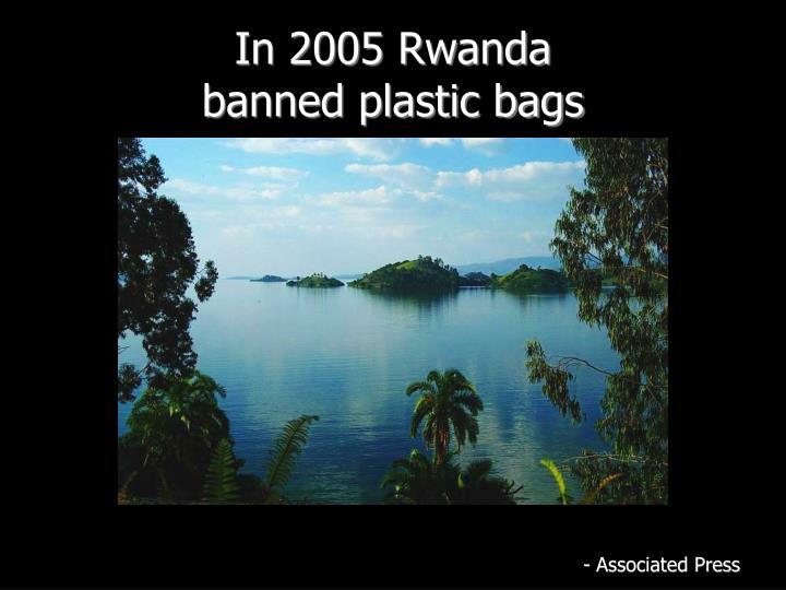 In 2005 Rwanda