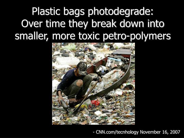 Plastic bags photodegrade: