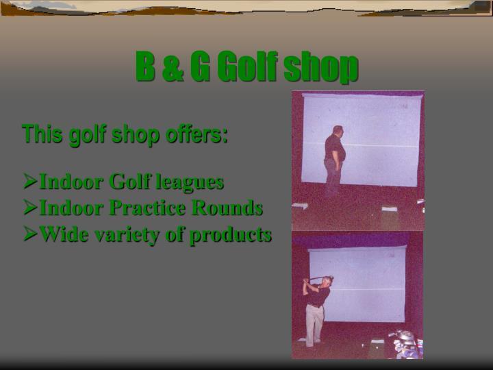 B & G Golf shop