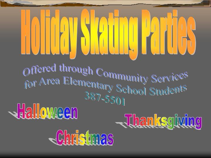 Holiday Skating Parties