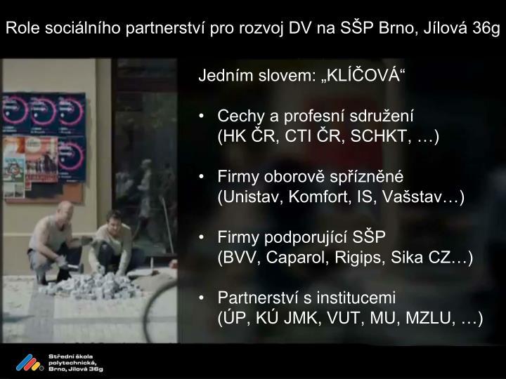 Role sociálního partnerství pro rozvoj DV na SŠP Brno, Jílová 36g