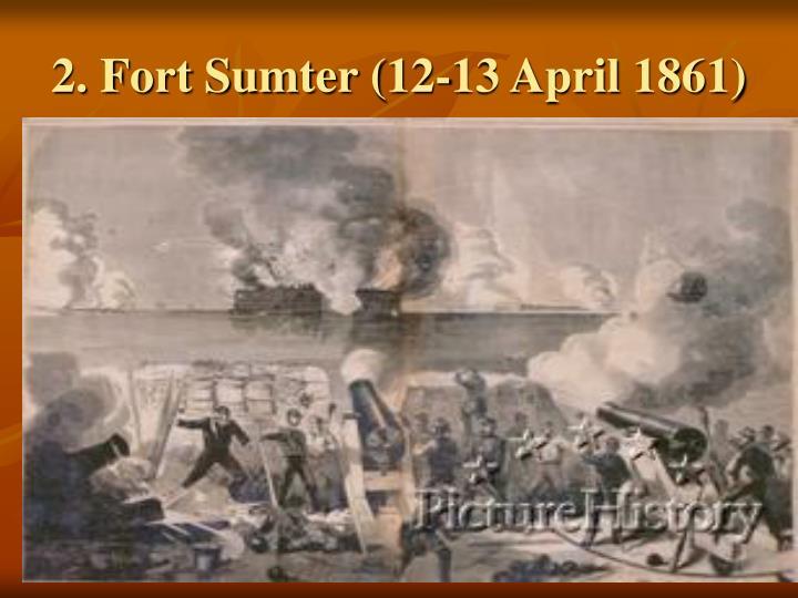 2. Fort Sumter (12-13 April 1861)