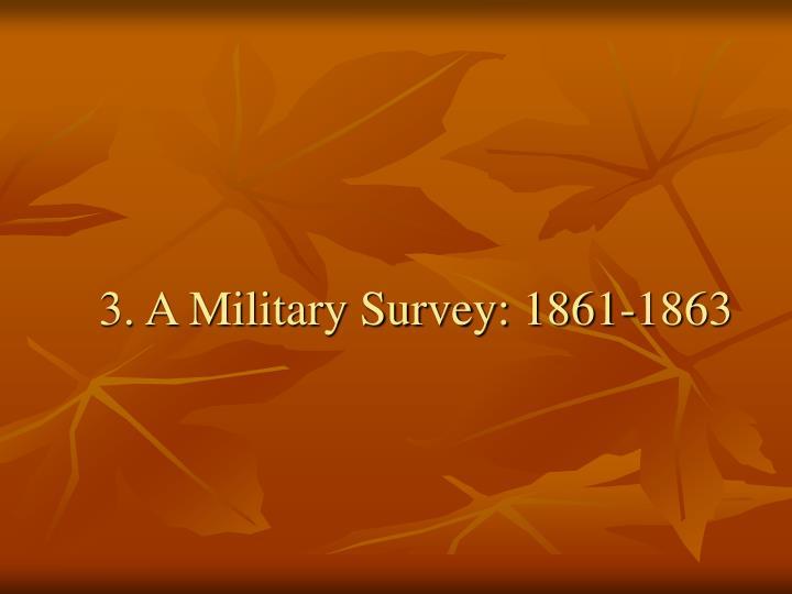3. A Military Survey: 1861-1863