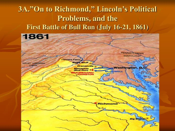 """3A.""""On to Richmond,"""" Lincoln's Political Problems, and the"""