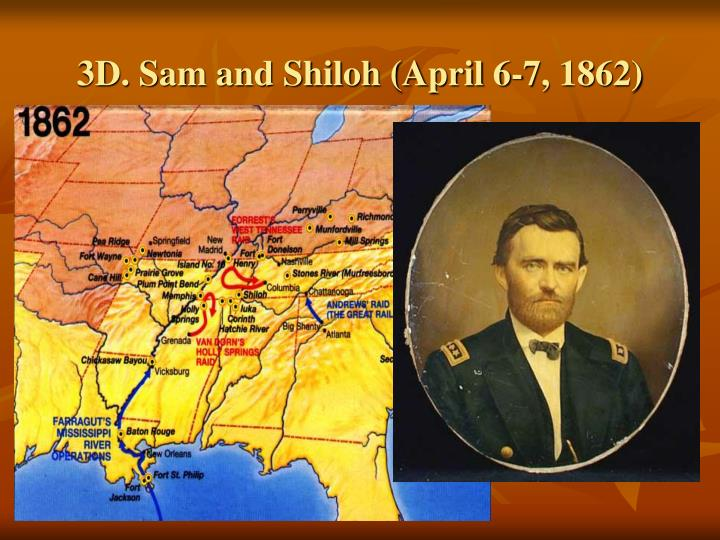 3D. Sam and Shiloh (April 6-7, 1862)