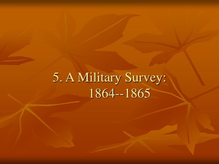 5. A Military Survey:
