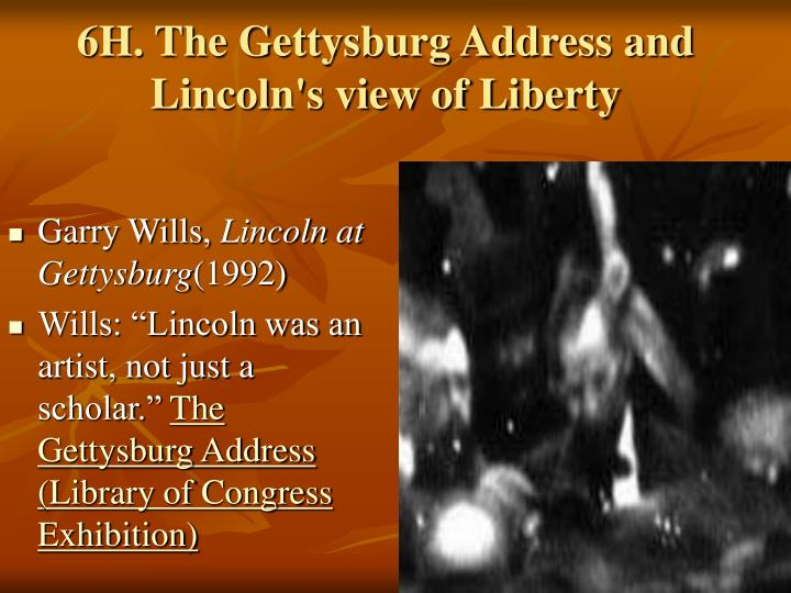 6H. The Gettysburg Address and Lincoln's view of Liberty