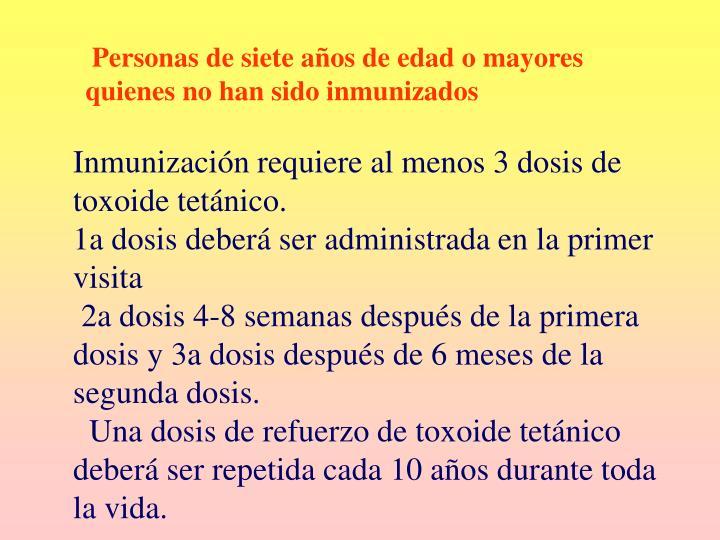 Personas de siete años de edad o mayores quienes no han sido inmunizados