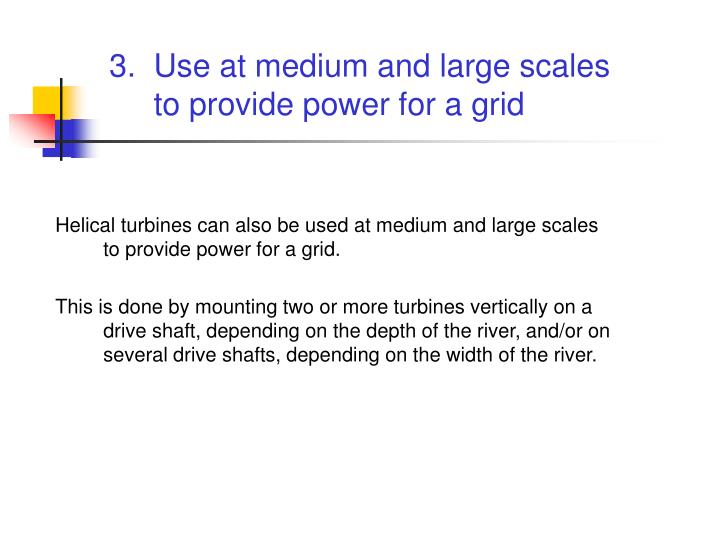 3.  Use at medium and large scales