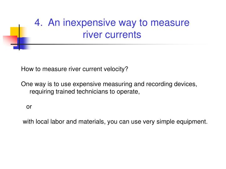 4.  An inexpensive way to measure
