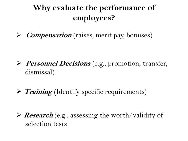 Why evaluate the performance of employees?