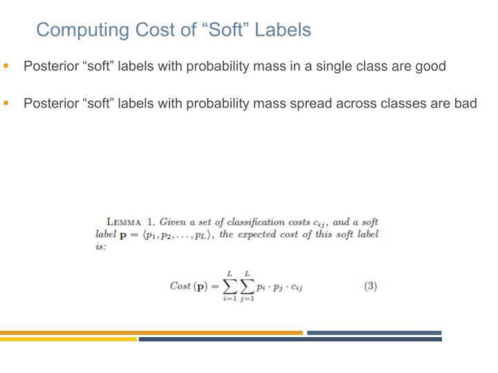 """Computing Cost of """"Soft"""" Labels"""