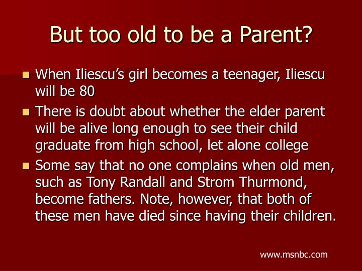 But too old to be a Parent?