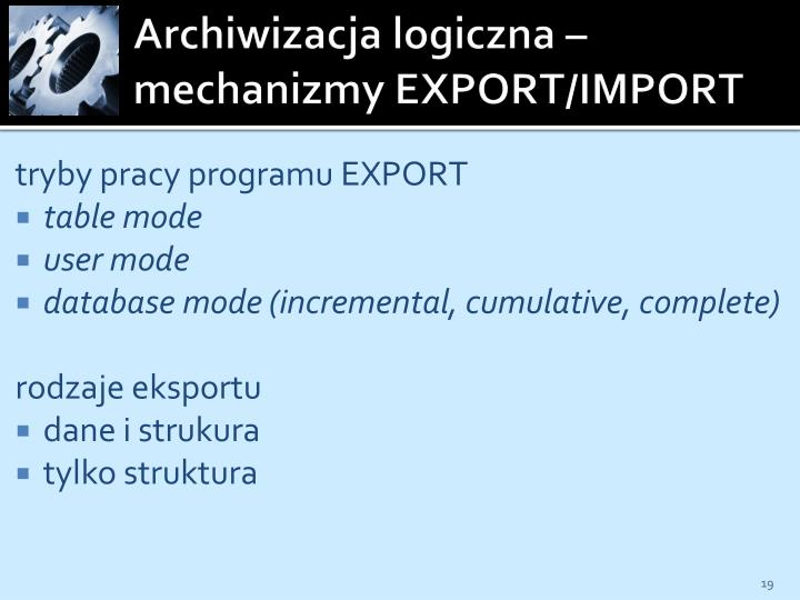 Archiwizacja logiczna – mechanizmy EXPORT/IMPORT