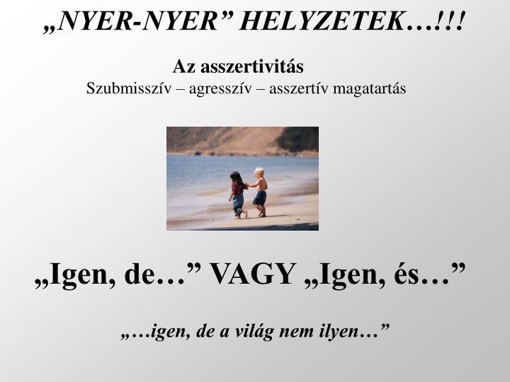 """""""NYER-NYER"""" HELYZETEK…!!!"""