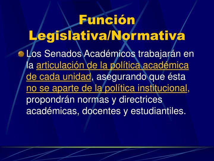 Función Legislativa/Normativa