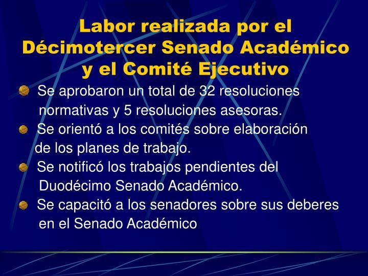 Labor realizada por el Décimotercer Senado Académico y el Comité Ejecutivo