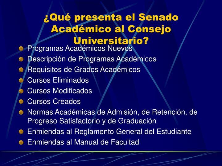 ¿Qué presenta el Senado Académico al Consejo Universitario?