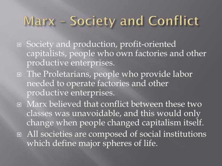 Marx – Society and Conflict