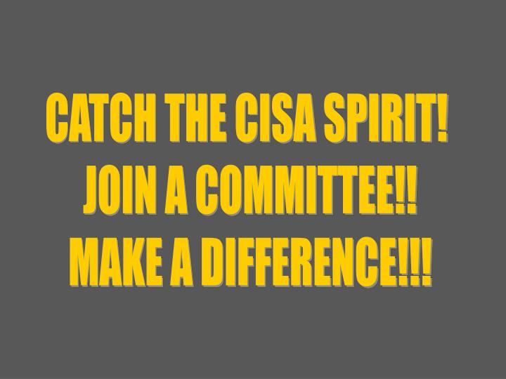 CATCH THE CISA SPIRIT!