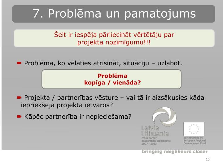 7. Problēma un pamatojums