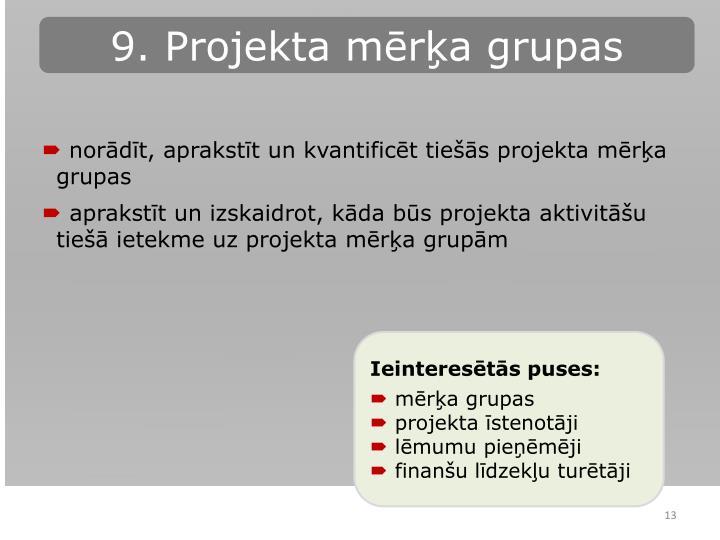 9. Projekta mērķa grupas