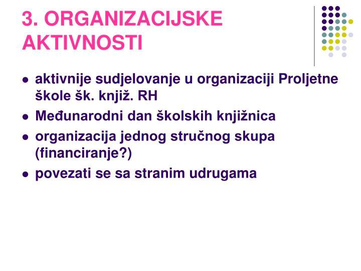 3. ORGANIZACIJSKE AKTIVNOSTI