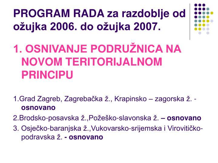 PROGRAM RADA za razdoblje od ožujka 2006. do ožujka 2007.